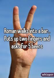 Best walk into bar jokes: A Roman walks into a bar puts up 2 ...