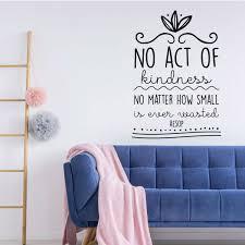 No Act Of Kindness Wasted Inspirational Vinyl Decor Wall Decal Customvinyldecor Com