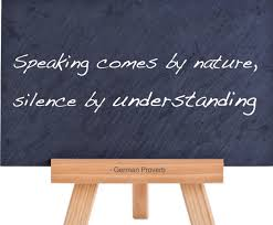 speaking comes by nature silence by understanding german