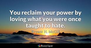 bryant h mcgill you reclaim your power by loving what