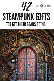 42 steunk gifts to get their gears