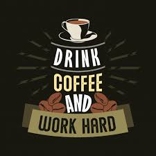 drink coffee and work hard coffee sayings quotes premium vector