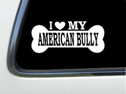 Thatlilcabin I Love My American Bully 8 As1318 Car Sticker Ebay