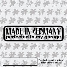 Made In Germany Perfected In My Garage German Car Decal Sick Decal