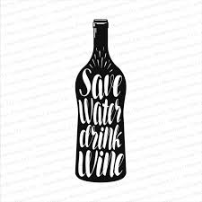 Save Water Drink Wine Vinyl Decal Personalized Gifts Business Promotional Items Custom Printed Clothing Photo Gifts Signs Vehicle Graphics More
