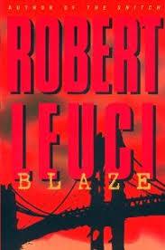 Fiction Book Review: Blaze by Robert Leuci, Author, Bob Leuci, Author  William Morrow & Company $24 (382p) ISBN 978-0-380-97625-6