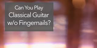 clical guitar without fingernails