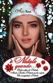 è Natale quando... (Italian Edition) - Kindle edition by Ross, Adele.  Literature & Fiction Kindle eBooks @ Amazon.com.