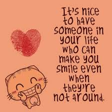 love quote it s nice to have someone in your life who can make