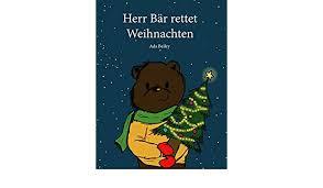 Herr Bär rettet Weihnachten (German Edition) - Kindle edition by Bailey,  Ada. Children Kindle eBooks @ Amazon.com.