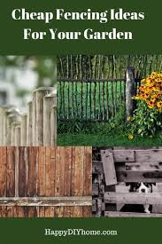 21 Cheap Fence Ideas Beautiful Cheap Fencing For Your Garden Happy Diy Home