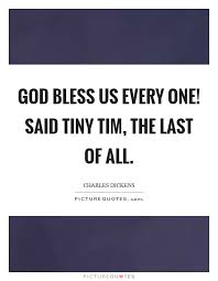 god bless us every one said tiny tim the last of all picture