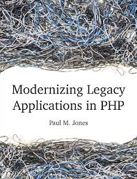 Modernizing Legacy Applications In Php Pdf Itbook Download Free Download It Programming Ebook