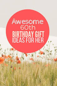 unique 60th birthday gift ideas for her