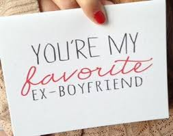 you re my favorite ex boyfriend nice wishes