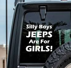 Silly Boys Jeeps Are For Girls Decal Decal Depot Net