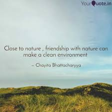 close to nature friends quotes writings by chayita