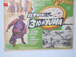 """EL TREN DE LAS 3:10 A YUMA"""" MOVIE POSTER - """"3:10 TO YUMA"""" MOVIE POSTER"""