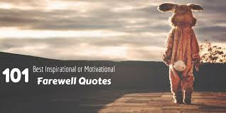 best inspirational or motivational farewell quotes wisestep