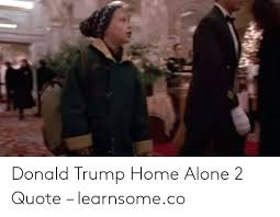 donald trump hoalone quote learnsomeco being alone me