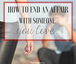 end an affair with someone you love