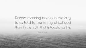 """friedrich schiller quote """"deeper meaning resides in the fairy"""