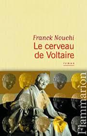 Le cerveau de Voltaire - Franck Nouchi - Babelio