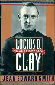 Amazon.fr - Lucius D. Clay: An American Life by Jean Edward Smith  (1990-07-02) - Jean Edward Smith - Livres