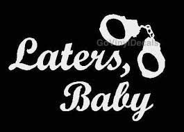 50 Shades Of Grey Vinyl Decal Laters Baby W Handcuffs Choice Of Colors Ebay
