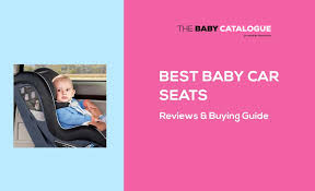 10 best baby car seats in the uk