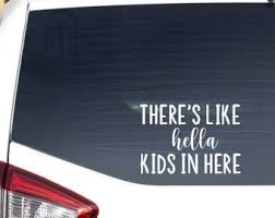 Kids Up In This Bitch Car Decal Mom Decal Window Decal Etsy
