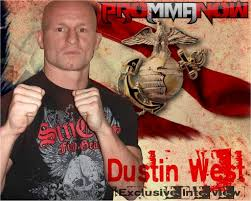 Dustin West: Honor, Courage, Commitment, a Pro MMA Now exclusive interview