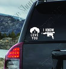 Custom Window Car Decal I Love You I Know Han Solo Leila Luke Yoda Jedi Darth Vader Inspired Star Custom Windows Dark Side Star Wars Car Window