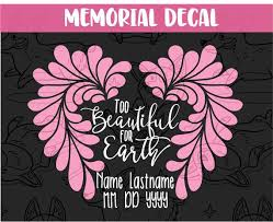 Too Beautiful For Earth Memorial Decal Loss Of Daughter Etsy
