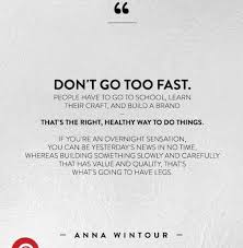 don t go too fast inspirational quotes