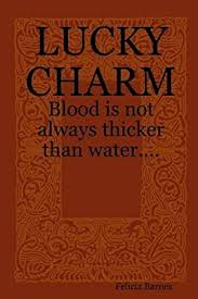 Lucky Charm: Blood is Not Always Thicker That Water... by Barnes, Felicia -  Amazon.ae