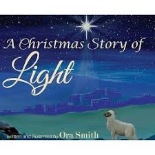 A Christmas Story Of Light - By Ora Smith (Paperback) : Target