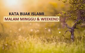kata islami malam minggu dan akhir pekan nasehat bijak buat