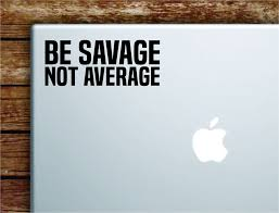 Be Savage Not Average Laptop Wall Decal Sticker Vinyl Art Quote Macboo Boop Decals