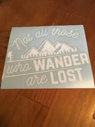 Not All Those Who Wander Are Lost Car Window Decal Sticker Camping Ebay