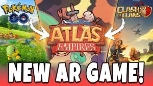 Pokemon GO + Clash of Clans = ATLAS EMPIRES! New AR Game Launched ...