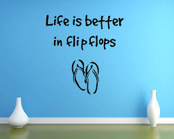 Life Is Better In Flip Flops An Optimistic Decal A Beach Theme Decal