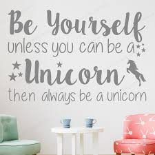 Wall Decal Be Yourself Unless You Can Be A Unicorn Wall Sticker Decal Vinyl Quote Words Girls Bedroom Wall Poster Wu253 Wall Stickers Aliexpress