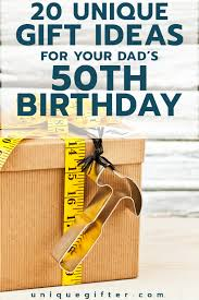 50th birthday gift ideas for your dad