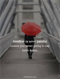 sad quotes goodbyes are painful foto quote