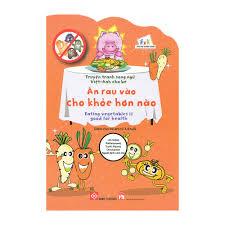 Sách - Truyện Tranh Song Ngữ Việt - Anh Cho Bé - Ăn Rau Vào Cho ...