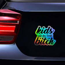 Kids Up In This Bitch Car Sticker Window Vinyl Truck Laptop Wall Truck Van Decal Car Stickers Aliexpress
