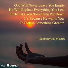 god will never leave you quotes writings by maduru