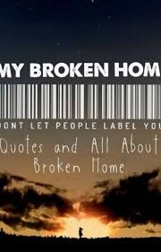 all about broken home quotes understanding world leaders