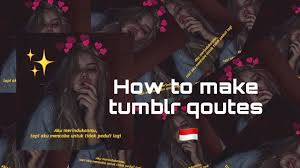tutorial quotes tumblr for instagram💕 cara buat quotes tumblr